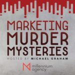 Marketing Podcast - Marketing Murder Mysteries